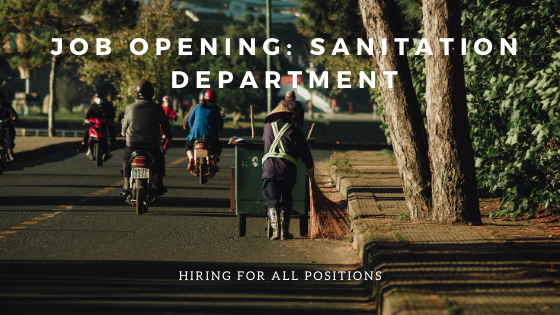 JOB OFFER: Sanitation Department Hiring; All Positions